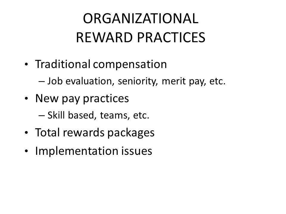ORGANIZATIONAL REWARD PRACTICES