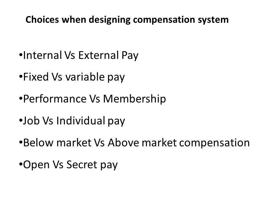 Internal Vs External Pay Fixed Vs variable pay