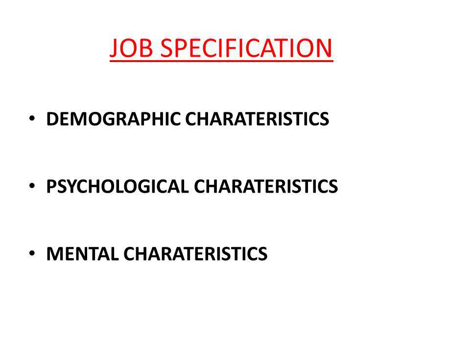 JOB SPECIFICATION DEMOGRAPHIC CHARATERISTICS