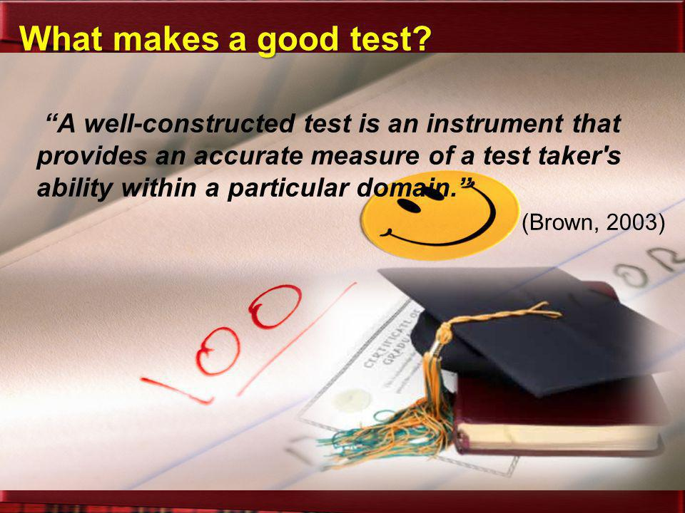 What makes a good test
