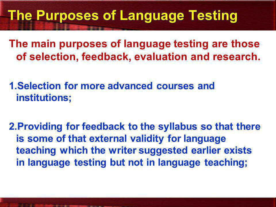 The Purposes of Language Testing
