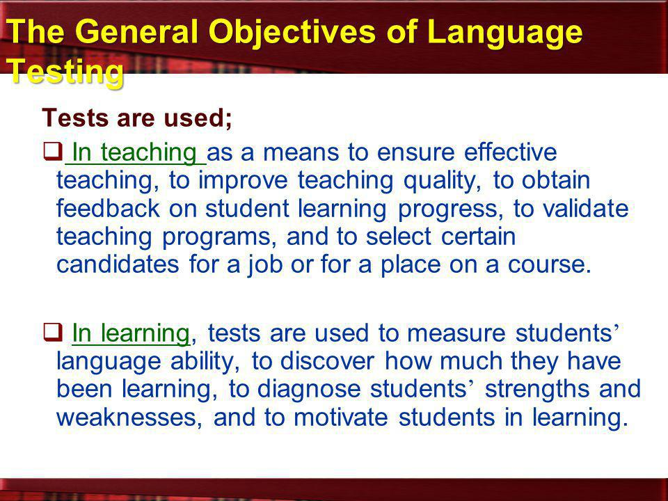 The General Objectives of Language Testing