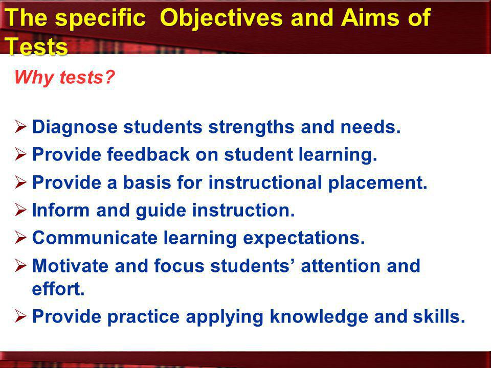 The specific Objectives and Aims of Tests