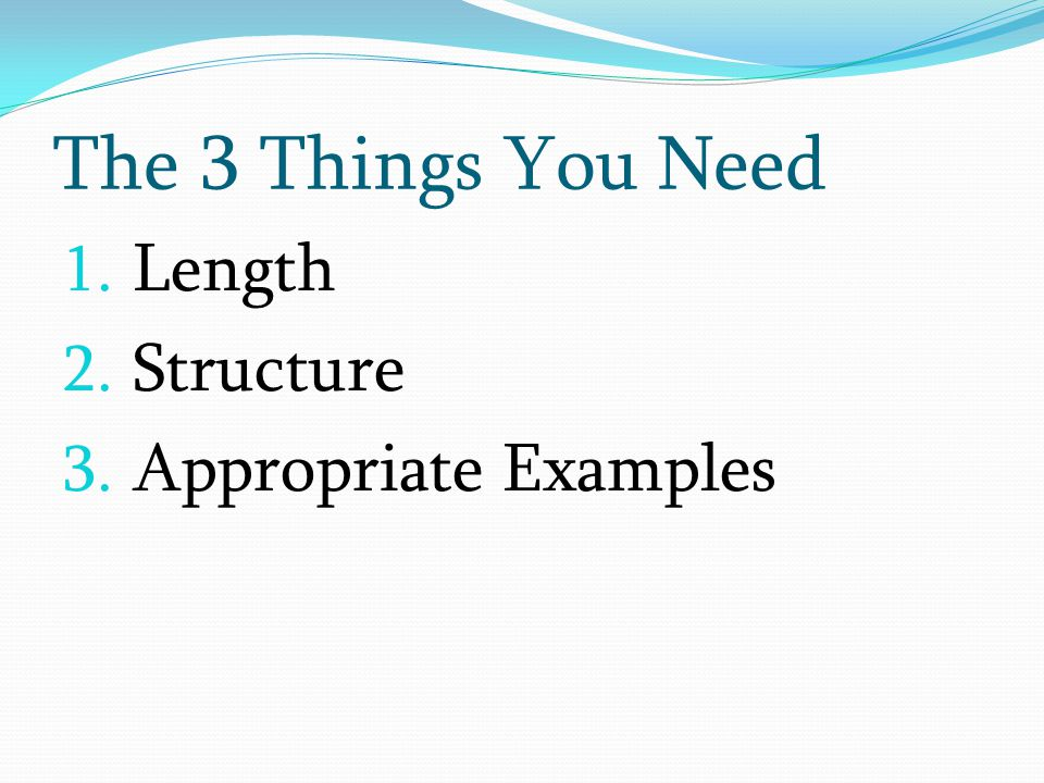 The 3 Things You Need Length Structure Appropriate Examples