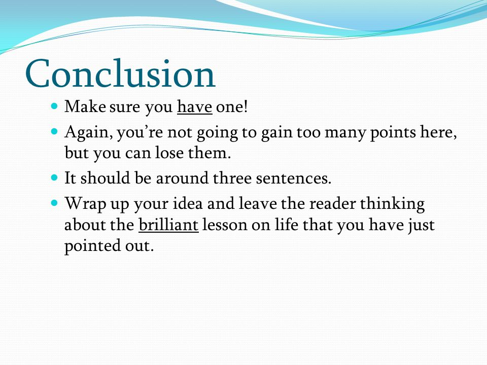 Conclusion Make sure you have one!