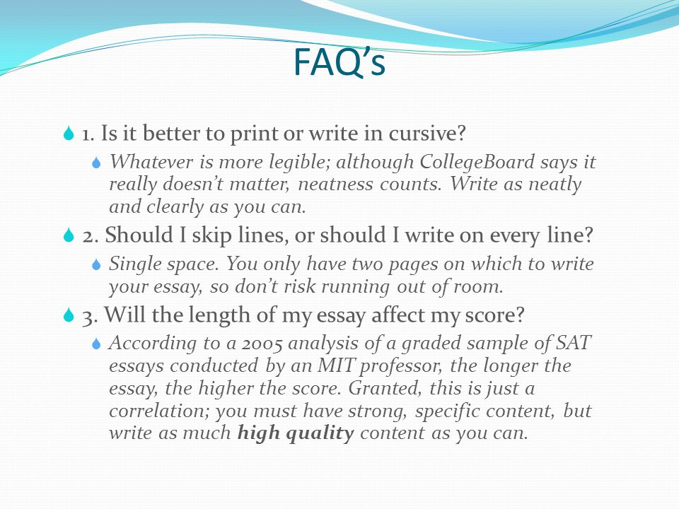 writing sat essay in cursive Science has good news for people who write in cursive by cursive writing has been shown to improve by students who wrote their sat essay in cursive.