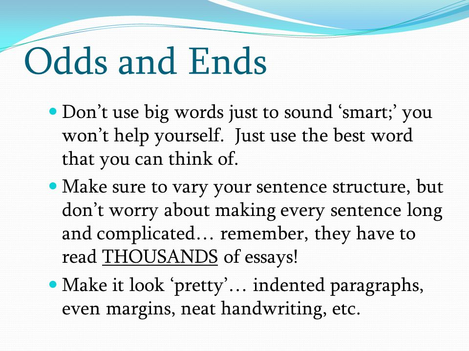 descriptive words to use in an essay You can also use the examples to make the narration of your descriptive essay more real 4 use descriptive words that would eliminate ambiguity avoid general descriptive adjectives like good, bad, awful, or beautiful make use of senses and sensory details to describe what the subject of your essay looks, smells, tastes, or sounds 5.