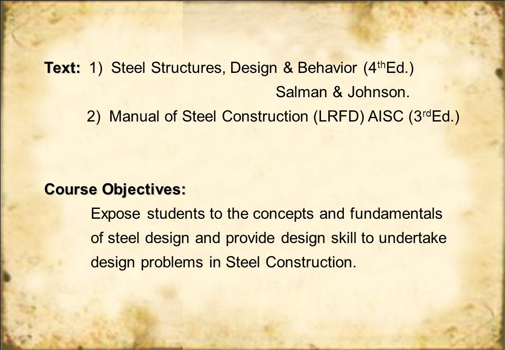 Text: 1) Steel Structures, Design & Behavior (4thEd.)