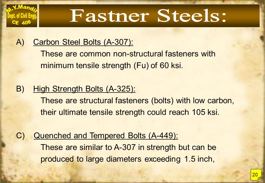Fastner Steels: A) Carbon Steel Bolts (A-307):