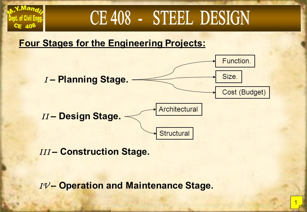 CE 408 - STEEL DESIGN Four Stages for the Engineering Projects: