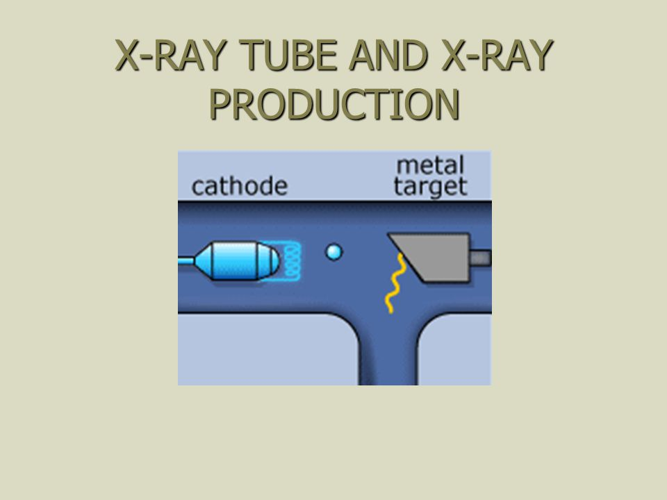 X-RAY TUBE AND X-RAY PRODUCTION