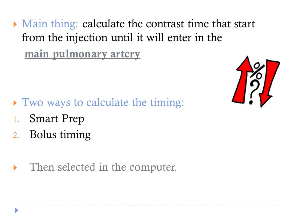Main thing: calculate the contrast time that start from the injection until it will enter in the
