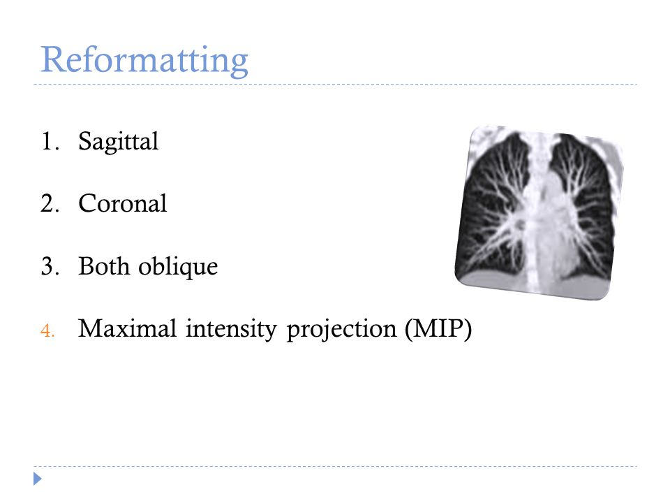 Reformatting Sagittal Coronal Both oblique