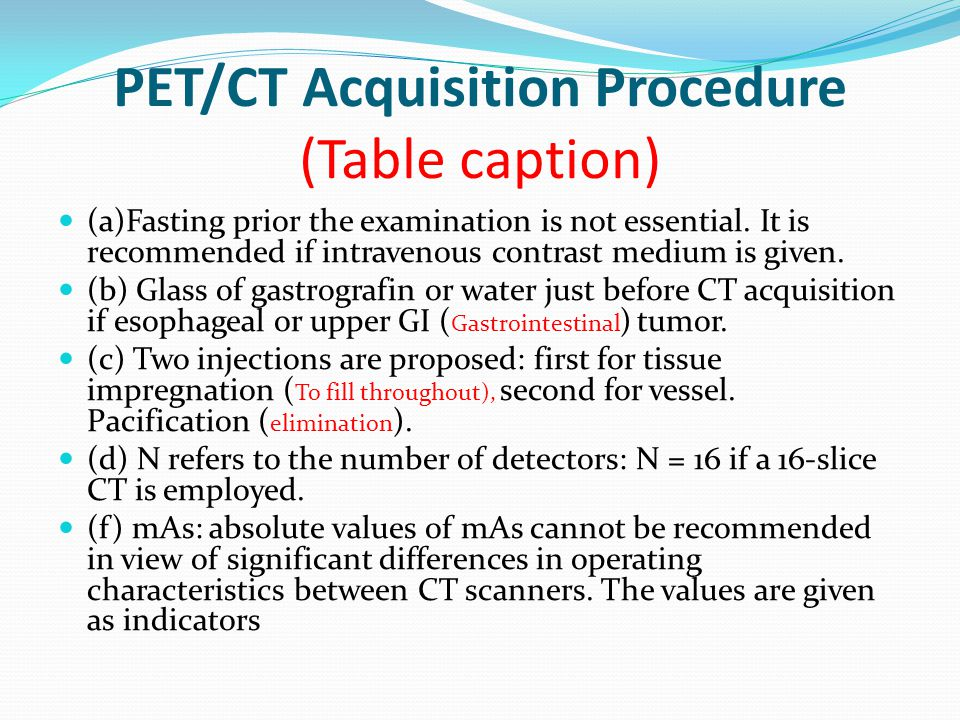 PET/CT Acquisition Procedure (Table caption)