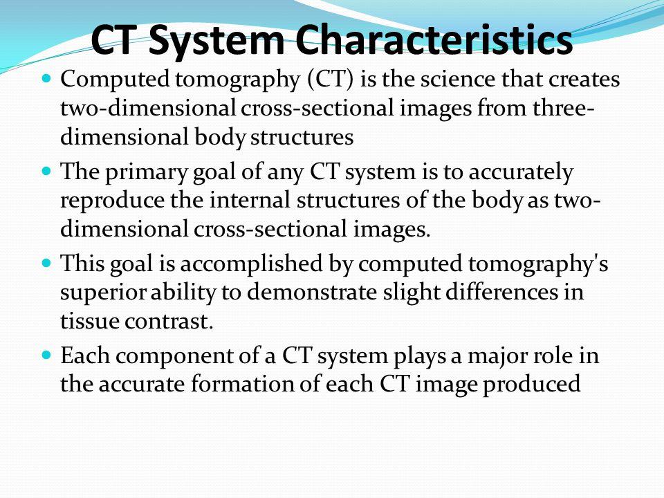 CT System Characteristics
