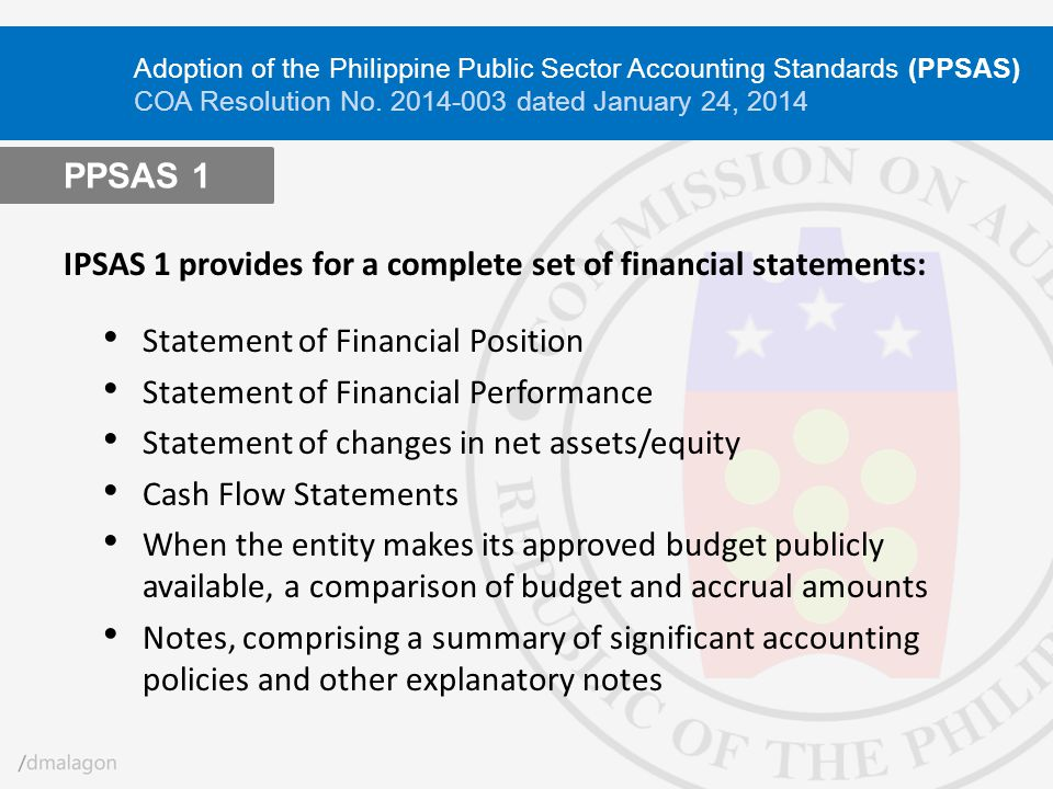 IPSAS 1 provides for a complete set of financial statements: