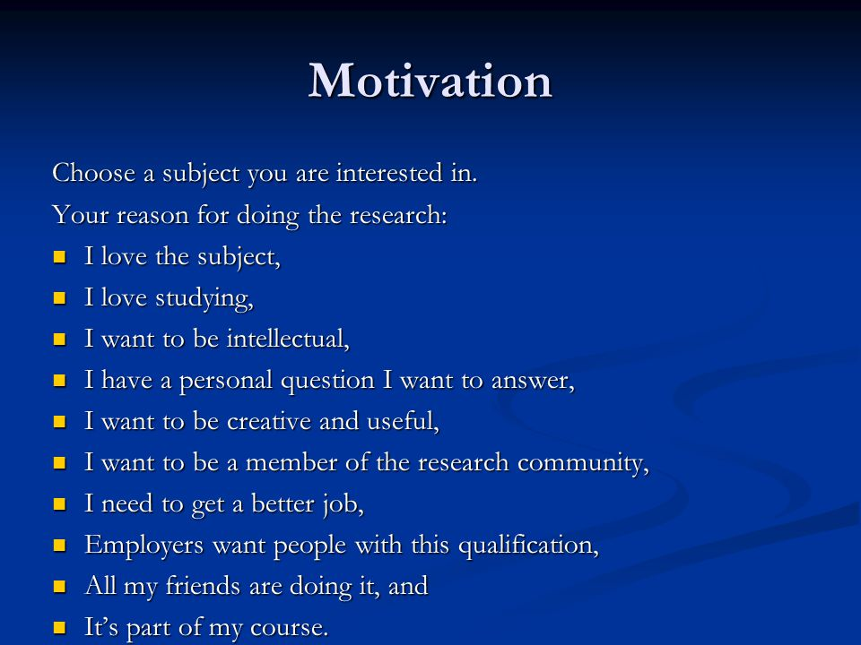Motivation Choose a subject you are interested in.