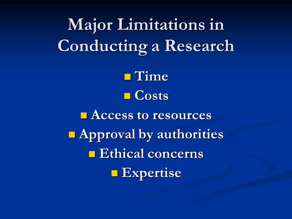Major Limitations in Conducting a Research