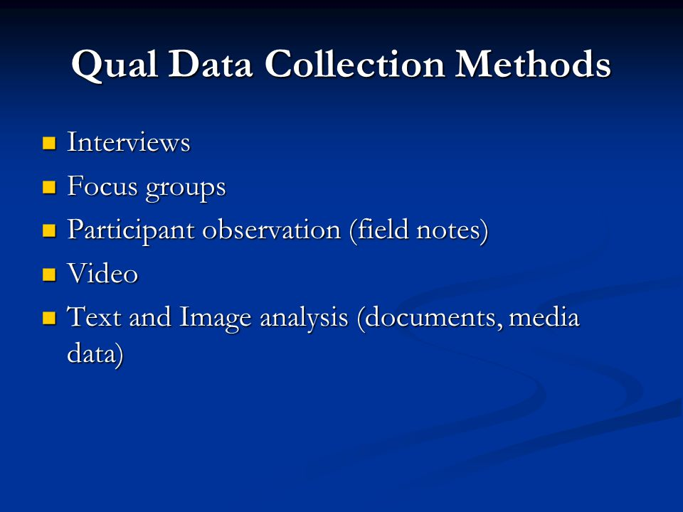 Qual Data Collection Methods