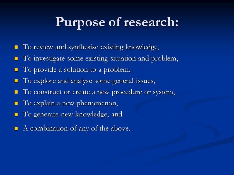 Purpose of research: To review and synthesise existing knowledge,