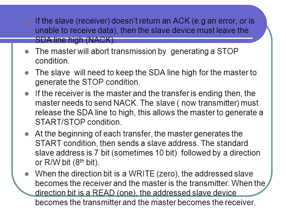 If the slave (receiver) doesn't return an ACK (e