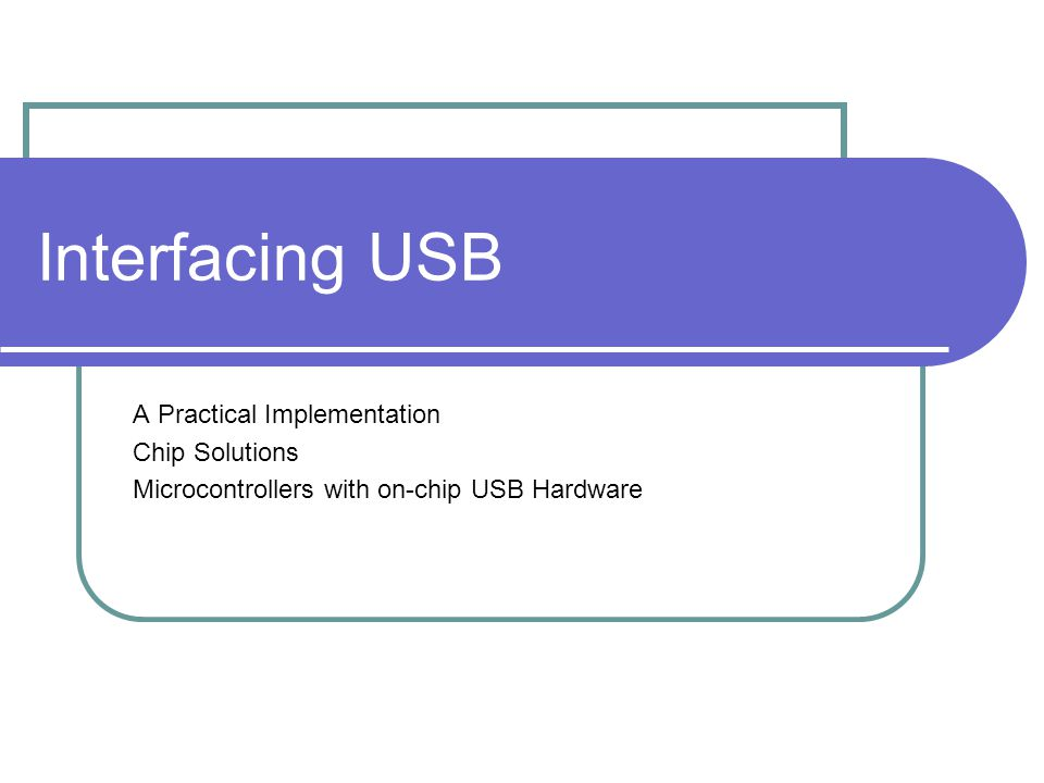 Interfacing USB A Practical Implementation Chip Solutions