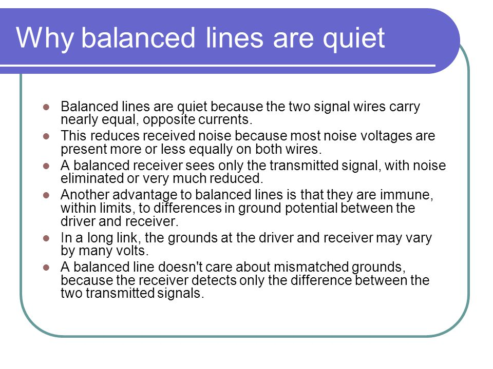 Why balanced lines are quiet