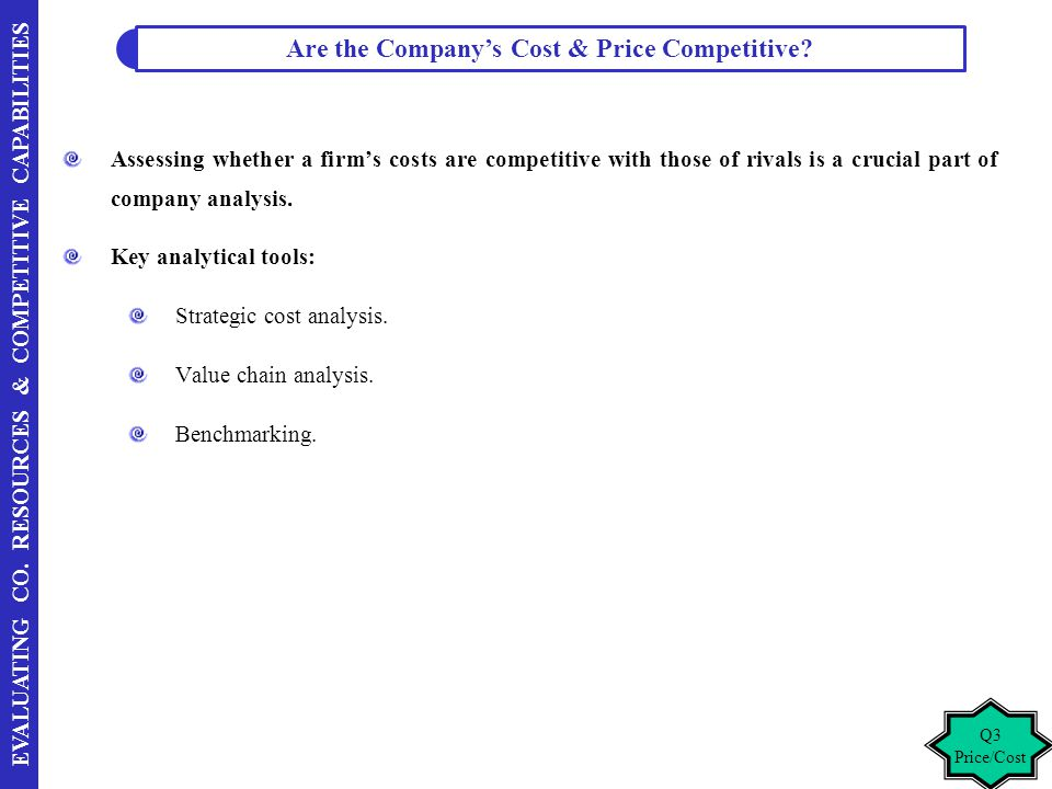 Are the Company's Cost & Price Competitive