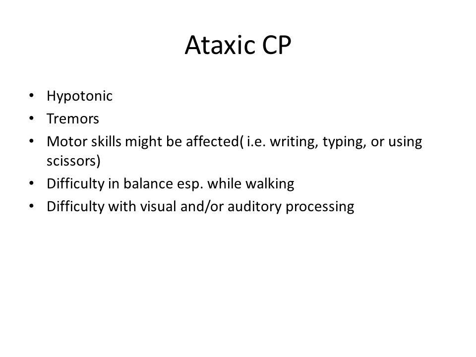 Ataxic CP Hypotonic Tremors