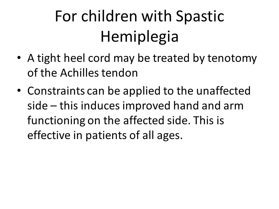 For children with Spastic Hemiplegia