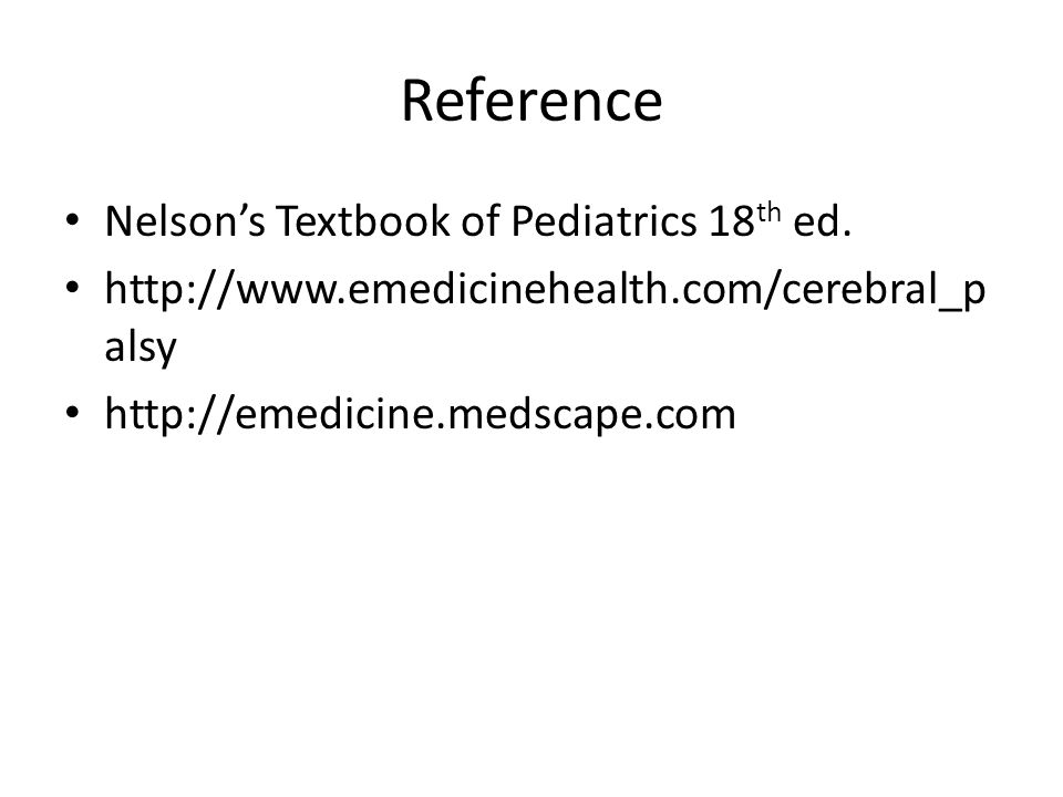 Reference Nelson's Textbook of Pediatrics 18th ed.