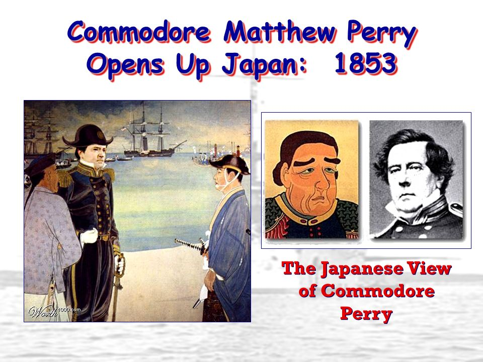 Commodore Matthew Perry Opens Up Japan: 1853