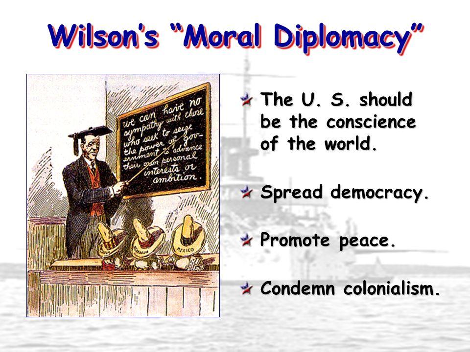 Wilson's Moral Diplomacy