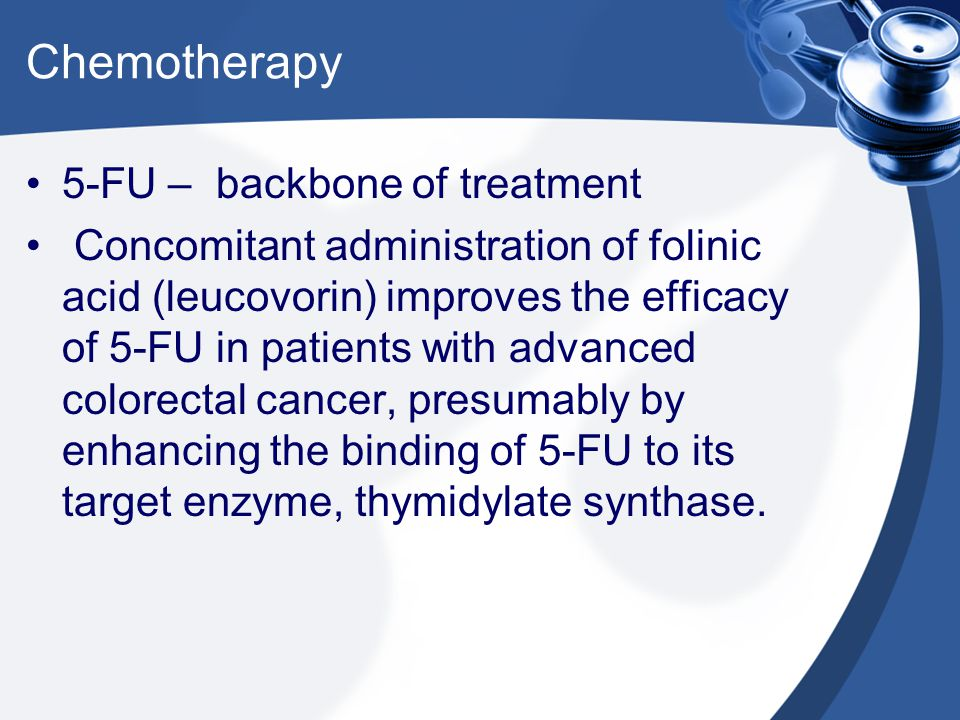 Chemotherapy 5-FU – backbone of treatment