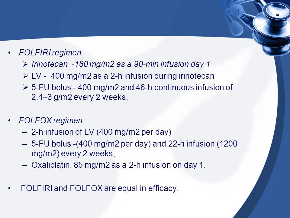 FOLFIRI regimen Irinotecan -180 mg/m2 as a 90-min infusion day 1. LV - 400 mg/m2 as a 2-h infusion during irinotecan.