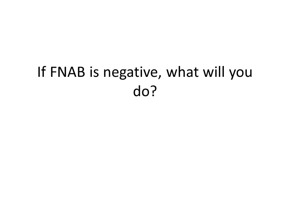 If FNAB is negative, what will you do