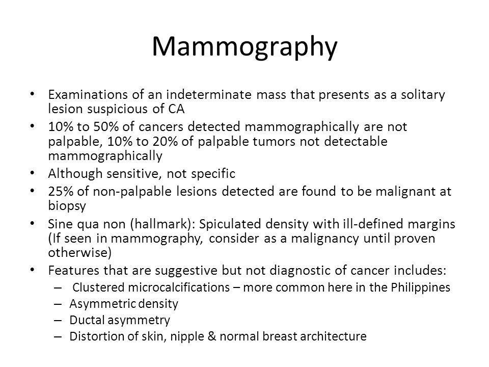 Mammography Examinations of an indeterminate mass that presents as a solitary lesion suspicious of CA.
