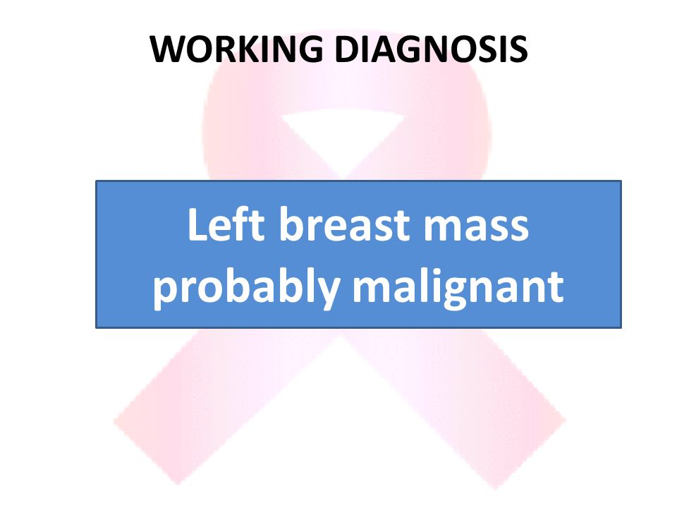 Left breast mass probably malignant