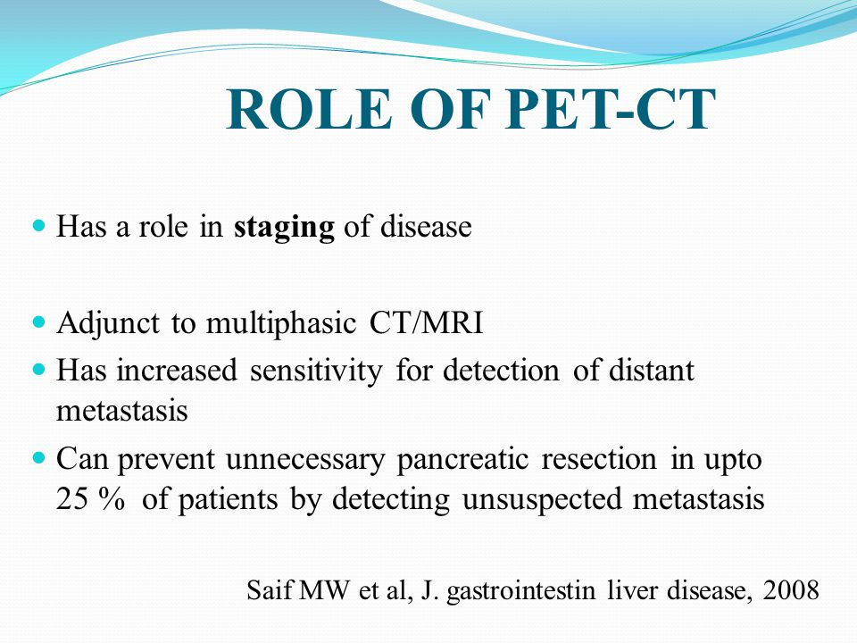 ROLE OF PET-CT Has a role in staging of disease