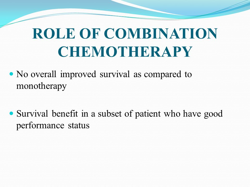 ROLE OF COMBINATION CHEMOTHERAPY