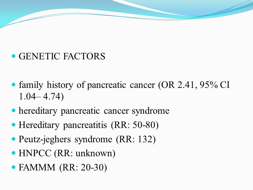 family history of pancreatic cancer (OR 2.41, 95% CI 1.04– 4.74)