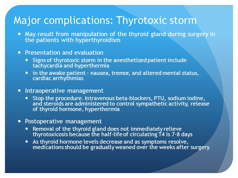 Major complications: Thyrotoxic storm