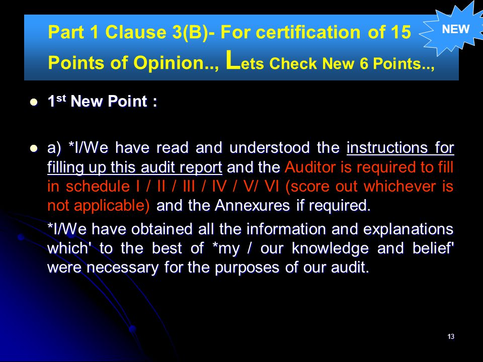 NEW Part 1 Clause 3(B)- For certification of 15 Points of Opinion.., Lets Check New 6 Points.., 1st New Point :