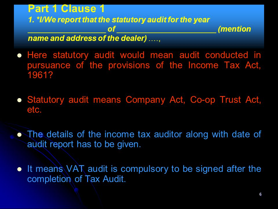 Part 1 Clause 1 1. *I/We report that the statutory audit for the year __________________ of _______________________ (mention name and address of the dealer) ….,