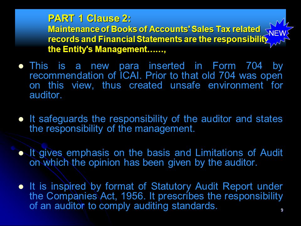 PART 1 Clause 2: Maintenance of Books of Accounts Sales Tax related records and Financial Statements are the responsibility of the Entity s Management……,