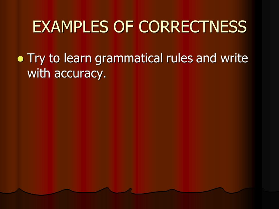 EXAMPLES OF CORRECTNESS