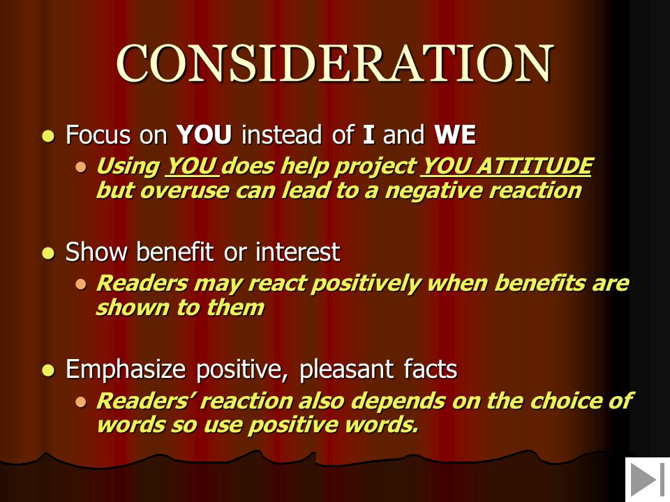 CONSIDERATION Focus on YOU instead of I and WE