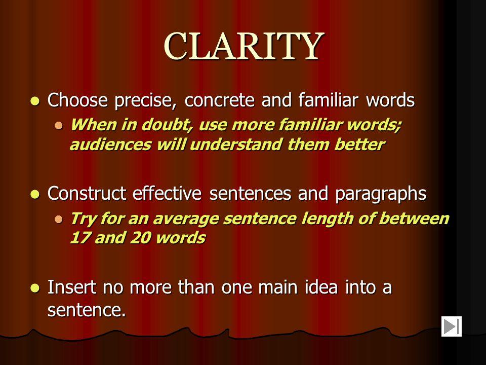 CLARITY Choose precise, concrete and familiar words