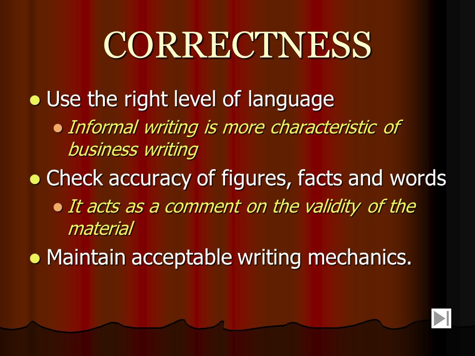 CORRECTNESS Use the right level of language