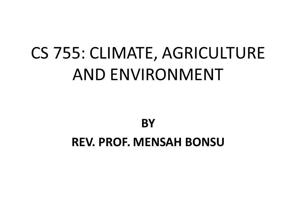 CS 755: CLIMATE, AGRICULTURE AND ENVIRONMENT